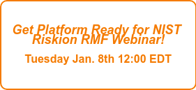Get Platform Ready for NIST  Map NIST events & controls to your priorities  Register here for the webinar!  January 8th 12:00 EDT