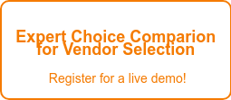 Expert Choice Comparion for Vendor Selection   Register for a live demo!