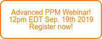 Advanced PPM Webinar! 12pm EDT Feb. 7th 2018  Register now!